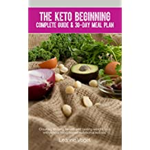 The Keto Beginning: Creating lifelong health and lasting weight loss with whole food-based nutritional ketosis. (English Edition)