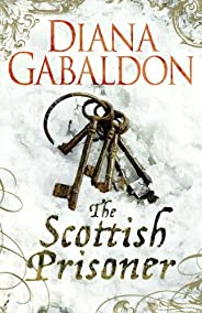 The Scottish Prisoner: A Lord John Grey Novel (English Edition)