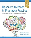 Research Methods in Pharmacy Practice: Methods and Applications Made Easy - Zubin Austin BScPhm MBA MISc PhD FCAHS, Jane Sutton BSc (Hons  Open)  PhD CPsychol AFBPsS