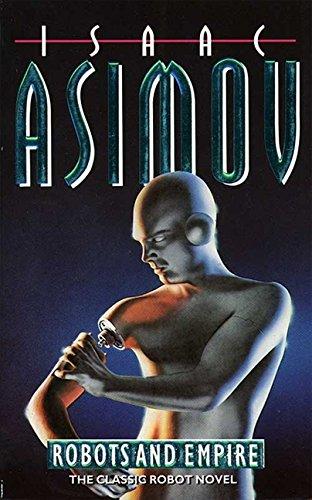 Robots and Empire: 4/4 (Robot series) por Isaac Asimov