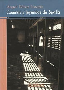 Cuentos y leyendas de Sevilla de [Pérez Guerra, Ángel]