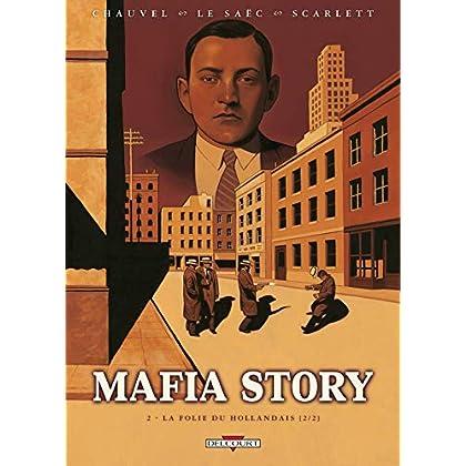 Mafia Story, Tome 2 : La folie du Hollandais : 2e Partie
