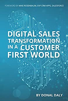 Digital Sales Transformation in a Customer First World (English Edition) de [Daly, Donal]