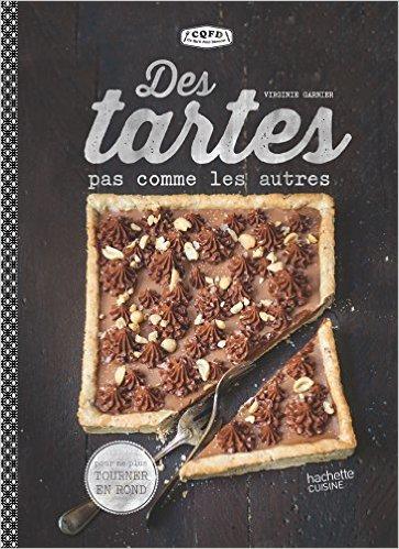 Des tartes pas comme les autres: Pour ne plus tourner en rond de Virginie Garnier ( 1 avril 2015 )
