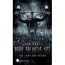 ANNO SALVATIO 423 - Das Licht der Ketzer: Action | Science Fiction