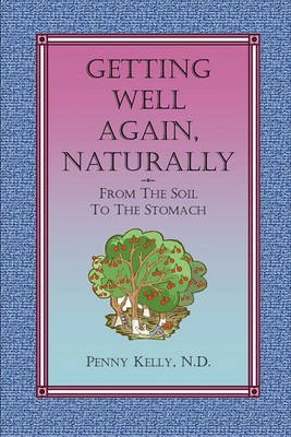 [Getting Well Again, Naturally] (By: Penny Kelly) [published: May, 2010]
