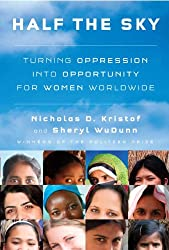 By Kristof, Nicholas D ( Author ) [ Half the Sky: Turning Oppression Into Opportunity for Women Worldwide ] Sep - 2009 { Hardcover }