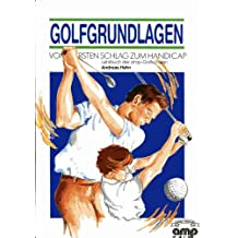 Golfgrundlagen. Vom ersten Schlag zum Handicap