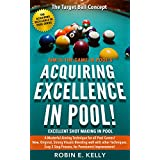 Acquiring Excellence in Pool (The Acquiring Excellence in Pool Series Book 1) (English Edition)
