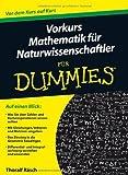 Vorkurs Mathematik fur Naturwissenschaftler fur Dummies (F?r Dummies) by Thoralf R?sch(2013-04-10)