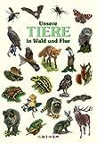 Unsere Tiere in Wald und Flur
