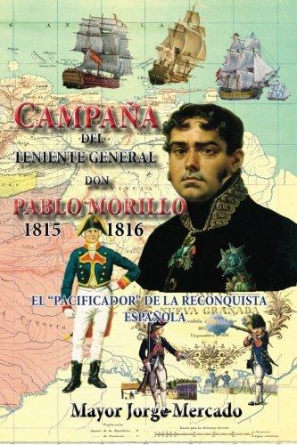 Campaña de invasión del teniente general don Pablo Morillo 1815-1816 / Invasion campaign of Lieutenant General Pablo Morillo 1815-1816: El régimen del terror / The reign of terror: Volume 14