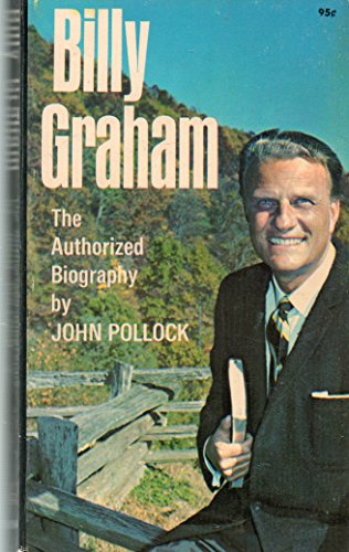 Billy Graham, the Authorized Biography
