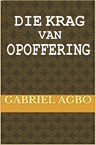 Die Krag van Opoffering (Afrikaans Edition)