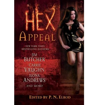 [ HEX APPEAL[ HEX APPEAL ] BY ELROD, P. N., EDITOR ( AUTHOR )JUN-05-2012 PAPERBACK ] Hex Appeal[ HEX APPEAL ] By Elrod, P. N., Editor ( Author )Jun-05-2012 Paperback By Elrod, P. N., Editor ( Author ) Jun-2012 [ Paperback ]