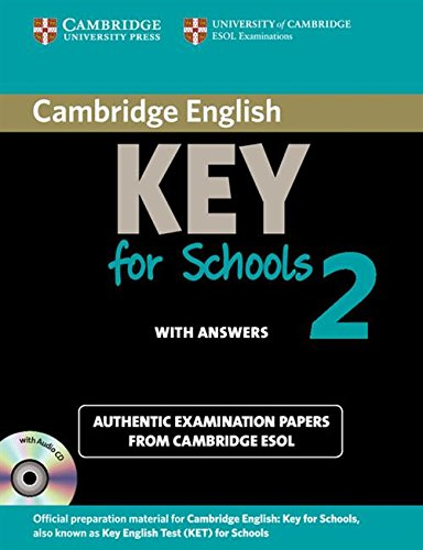 Cambridge English. Key for schools. Student's book. With answers. Per le Scuole superiori. Con CD Audio. Con espansione online: Cambridge English Key ... Answers and Audio CD) (KET Practice Tests)