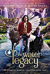 The Water Legacy (Academy of Magical Creatures Book 2) (English Edition)