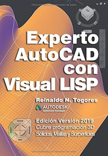 Experto AutoCAD con Visual LISP: Edición Versión 2019 por Reinaldo N. Togores