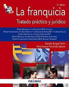 franquicias: La franquicia: Tratado práctico y jurídico (Economía Y Empresa)
