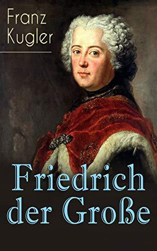 friedrich-der-grosse-die-bewegte-lebensgeschichte-des-preussenknigs-friedrich-ii