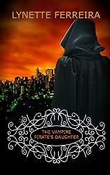 The Vampire Pirate's Daughter (The Vampire Pirate Saga Book 2)