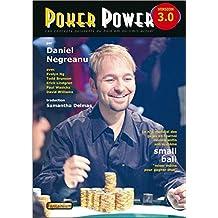 Poker Power version 3.0 - Le numéro un mondial dévoile enfin son système Small ball - Jouer moins pour gagner plus