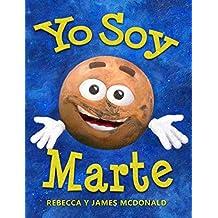 Yo Soy Marte: Un libro sobre Marte para niños (Estoy Aprendiendo: Serie educativa en español para niños)