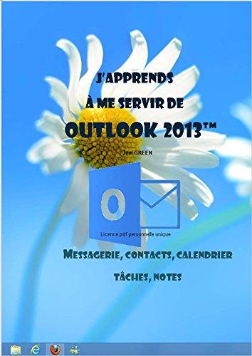 J'apprends à me servir de Outlook 2013: Communiquer avec Outlook 2013