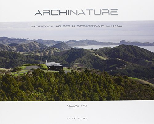 Archi-Nature: v. 2: Private Houses in Extraordinary Landscapes