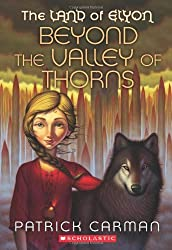 The Land of Elyon #2: Beyond the Valley of Thorns by Patrick Carman (2010-05-01)