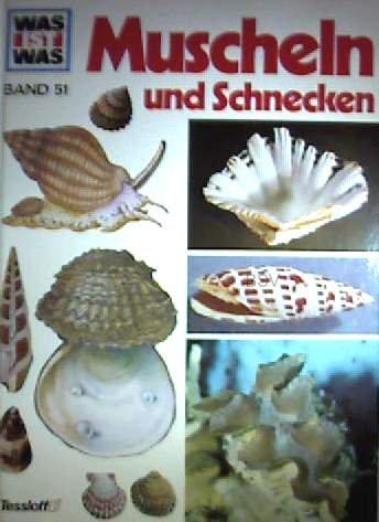 Muscheln und Schnecken (Bd. 51) (Was ist was)
