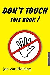 Don't touch this book! by Jan van Helsing (2005-05-05)