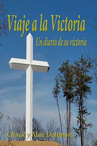 Viaje a la Victoria: Un diario de su victoria spiritual por Chuck Dettman