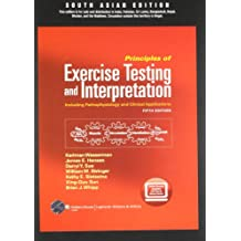Principles of Exercise Testing and Interpretation - Including Pathophysiology and Clinical Applications