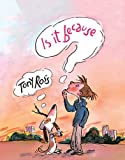 Is It Because...? by Tony Ross (2004-06-03)