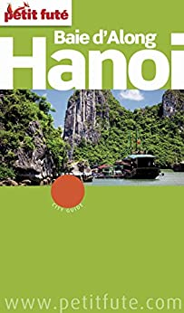 Hanoï - Baie d'Along 2014 Petit Futé (City Guide)