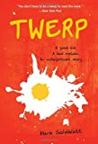 Twerp by Mark Goldblatt (2014-05-13)