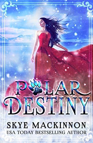Polar Destiny: A Bear Shifter Reverse Harem (Claiming Her Bears Book 1) (English Edition) por Skye MacKinnon