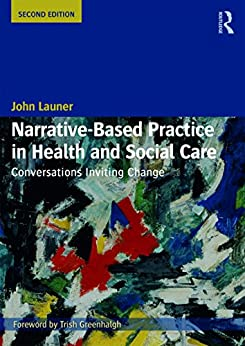 Narrative-based Practice In Health And Social Care: Conversations Inviting Change por John Launer epub