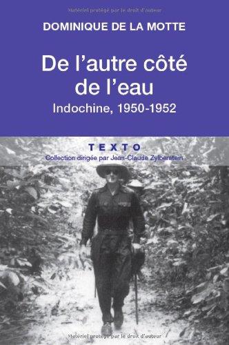 De l'autre ct de l'eau : Indochine, 1950-1952