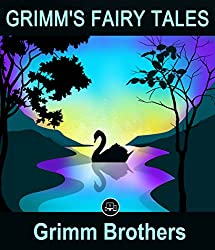 Grimm's Fairy Tales: (Illustrated)