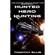 Hunted Hero Hunting: Second Edition (The Hunter Legacy Book 2)