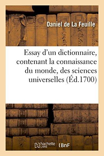 Essay d'un dictionnaire, contenant la connaissance du monde, des sciences universelles