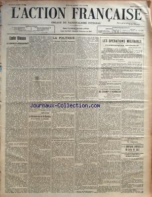 ACTION FRANCAISE (L') [No 166] du 15/06/1915 - EMILE ULLMANN ET LA DISCONTO-GESELLSCHAFT PAR LEON DAUDET LE DISCOURS DU ROI DE BAVIERE ET LA PRESSE ALLEMANDE PAR J.L. LA POLITIQUE - BOISSIER, NAZELLES, SAMPIGNY - NE PARLER PAS AU CHIRURGIEN - LA PRESSE ET LA CENSURE PAR CHARLES MAURRAS LES OPERATIONS MILITAIRES - COMMUNIQUES OFFICIELS L'ACTION FRANCAISE AU CHAMP D'HONNEUR - DEUX CENT CINQUANTE-CINQUIEME LISTE PAR J.C. A LA COMPAGNIE UNIVERSELLE DU CANAL DE SUEZ.