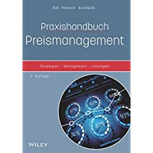 Praxishandbuch Preismanagement: Strategien - Management - Lösungen