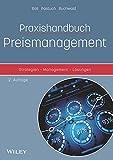 Praxishandbuch Preismanagement: Strategien - Management - Lösungen