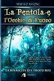La rinascita del fuoco blu: Un sorprendente fantasy per ragazzi: Volume 1