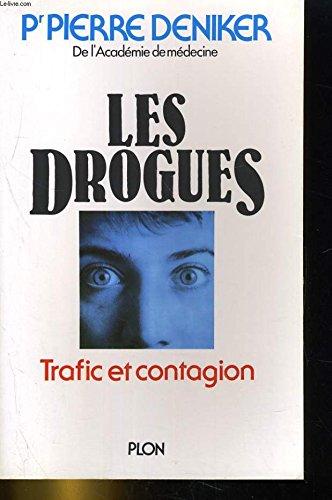 Les drogues : trafic et contagion par Pierre Deniker