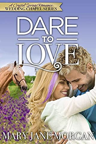Dare To Love (Crystal Springs Romances: The Wedding Chapel Book 3)