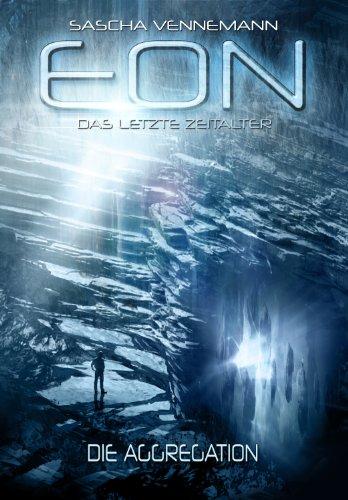 eon-das-letzte-zeitalter-band-1-die-aggregation-science-fiction